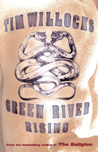 Green River Rising By Tim Willocks
