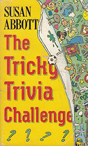 The Tricky Trivia Challenge By Susan Abbott