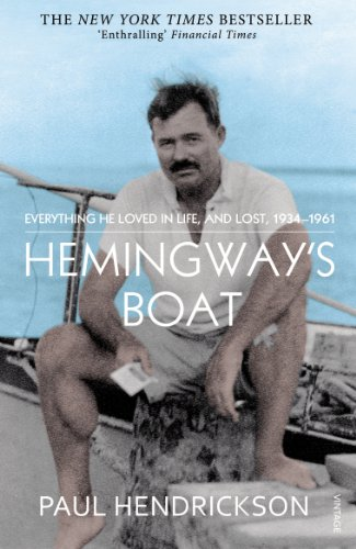 Hemingway's Boat: Everything He Loved in Life, and Lost, 1934-1961 by Paul Hendrickson