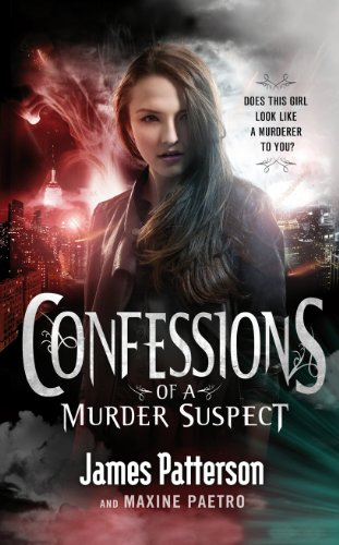 Confessions of a Murder Suspect: (Confessions 1) by James Patterson