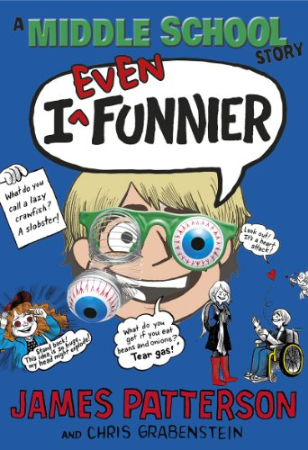 I Even Funnier: A Middle School Story: (I Funny 2) by James Patterson