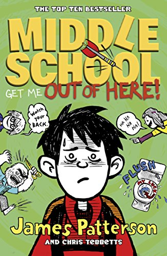 Middle School: Get Me Out of Here!: (Middle School 2) by James Patterson