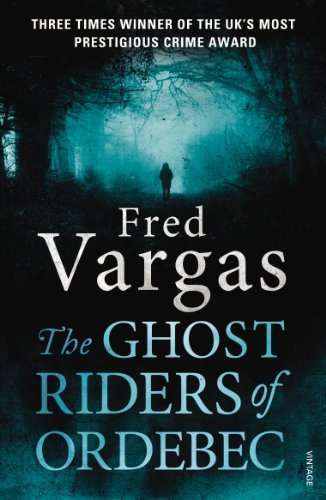 The Ghost Riders of Ordebec By Fred Vargas
