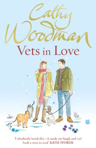 Vets in Love: (Talyton St George) by Cathy Woodman