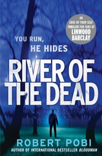 River of the Dead By Robert Pobi