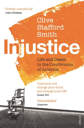 Injustice: Life and Death in the Courtrooms of America by Clive Stafford Smith