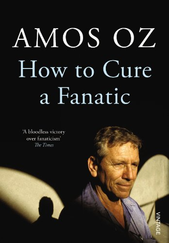 How to Cure a Fanatic By Amos Oz