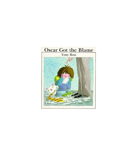 Oscar Got the Blame (Red Fox Picture Books) By Tony Ross