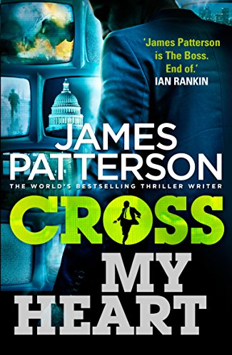 Cross My Heart: (Alex Cross 21) By James Patterson