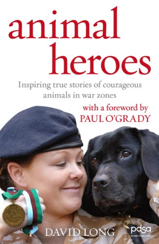 Animal Heroes: Inspiring True Stories of Courageous Animals by David Long