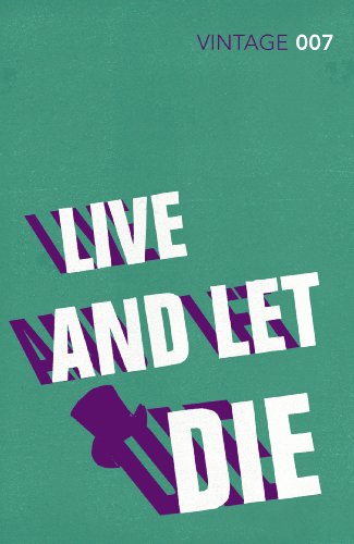 Live and Let Die: James Bond 007 by Ian Fleming