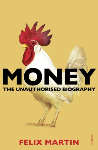 Money: The Unauthorised Biography by Felix Martin