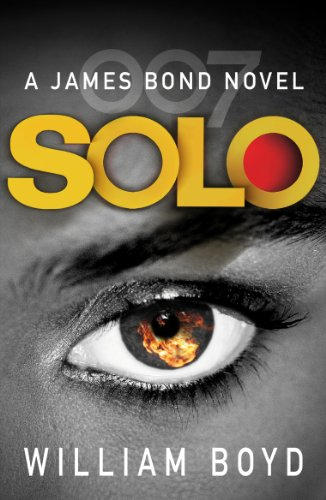 Solo: A James Bond Novel by William Boyd