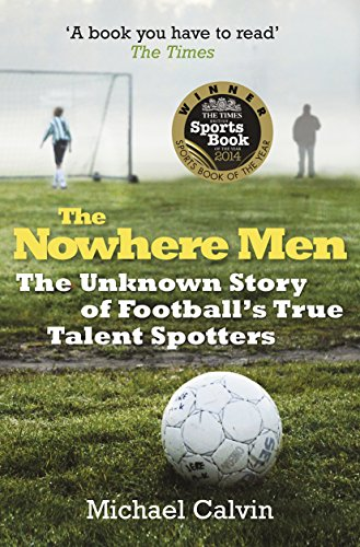 The Nowhere Men by Michael Calvin
