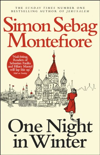 One Night in Winter (The Moscow Trilogy) By Simon Sebag Montefiore