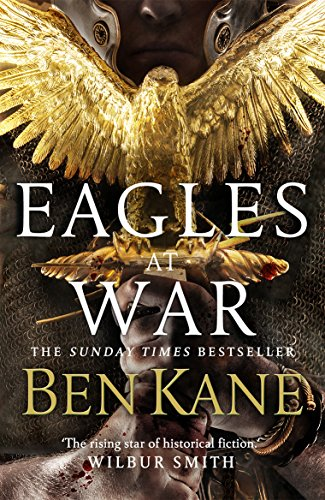 Eagles at War: 1: Eagles of Rome by Ben Kane