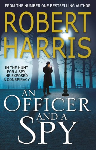 An Officer and a Spy: The gripping Richard and Judy Book Club favourite By Robert Harris