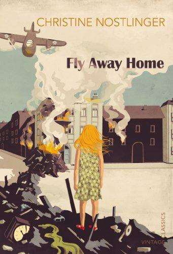 Fly Away Home (Vintage Childrens Classics) By Christine Nostlinger