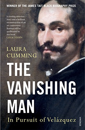 The Vanishing Man: In Pursuit of Velazquez By Laura Cumming