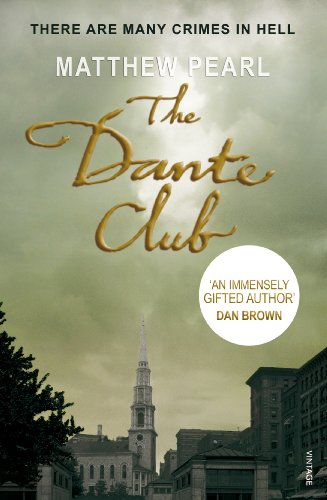 The Dante Club: Historical Mystery By Matthew Pearl