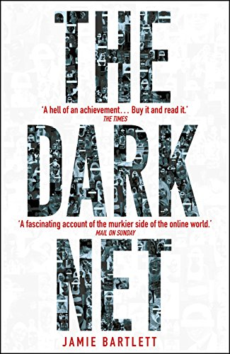 Dark Net By Jamie Bartlett