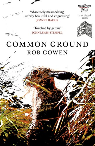 Common Ground: One of Britain's Favourite Nature Books as featured on BBC's Winterwatch By Rob Cowen