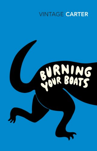 Burning Your Boats: Collected Short Stories by Angela Carter