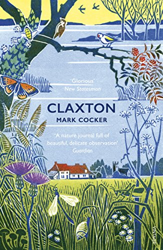 Claxton: Field Notes from a Small Planet By Mark Cocker