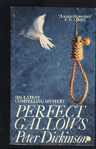 Perfect Gallows By Peter Dickinson