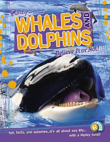 Whales and Dolphins (Ripley's Believe it or Not!) By Robert Ripley