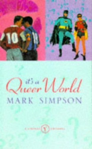 It's a Queer World By Professor Mark Simpson, QC