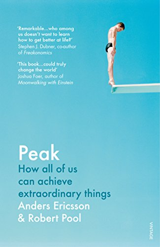 Peak: How all of us can achieve extraordinary things By Anders Ericsson