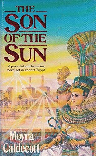 Son of the Sun By Moyra Caldecott