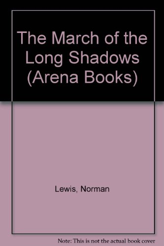 The March of the Long Shadows By Norman Lewis