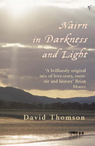 Nairn In Darkness And Light (Arena Books) By David Thomson