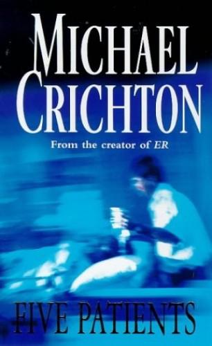 Five Patients by Michael Crichton