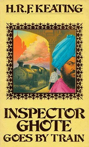 Inspector Ghote Goes by Train By H. R. F. Keating