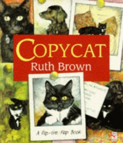 Copycat (Red Fox picture books) By Ruth Brown