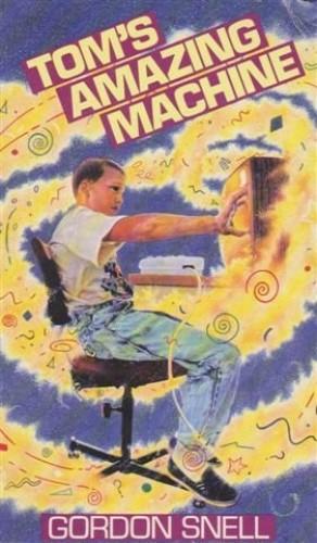 Tom's Amazing Machine By Gordon Snell