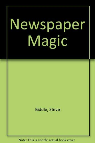 Newspaper Magic By Steve Biddle