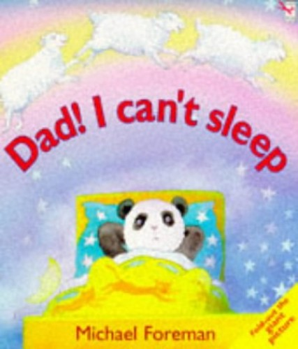Dad,I Can't Sleep By Michael Foreman