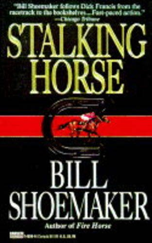 Stalking Horse By Willie Shoemaker