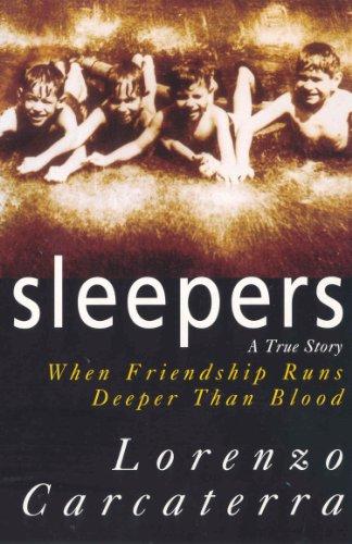 Sleepers: A True Story When Friendship Runs Deeper Than Blood By Lorenzo Carcaterra