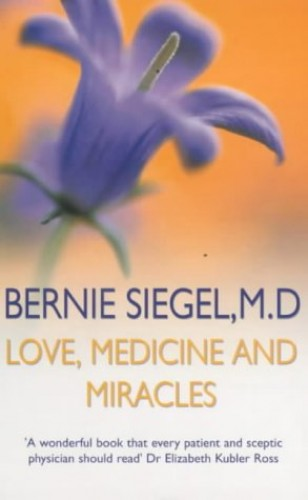 Love, Medicine and Miracles (New-age) By Bernie S. Siegel, M.D.