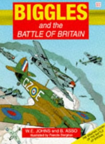 Biggles and the Battle of Britain By W. E. Johns