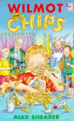 Wilmot and Chips By Alex Shearer