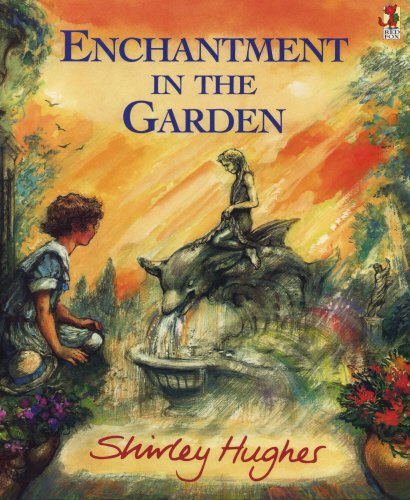 Enchantment in the Garden by Shirley Hughes