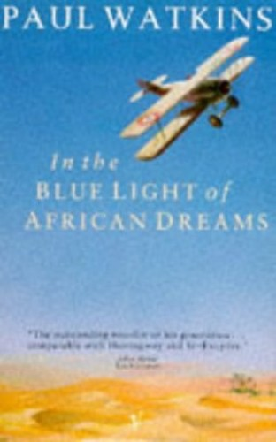 In the Blue Light of African Dreams By Paul Watkins