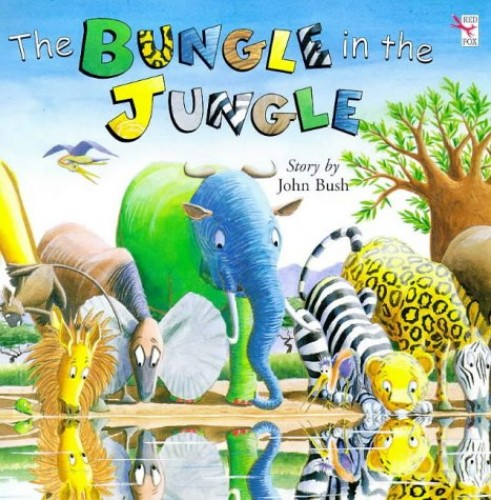 The Bungle In The Jungle (Red Fox Picture Books) By John Bush