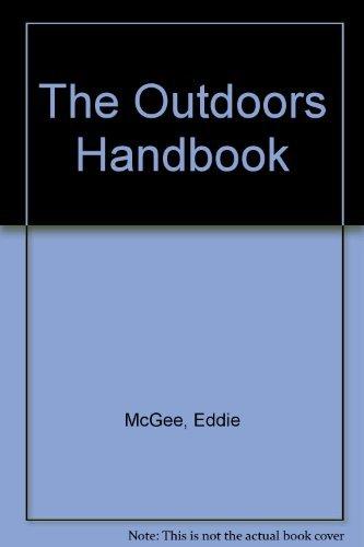 The Outdoors Handbook By Eddie McGee